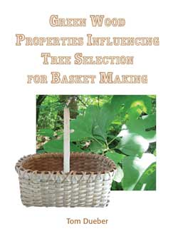 Green Wood Properties Influencing Tree Selection for Basket Making